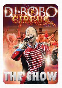 Cover DJ BoBo - Circus - The Show [DVD]